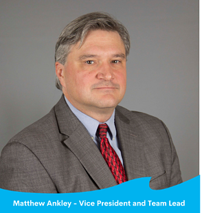 Matthew Ankley - Vice President and Team Lead