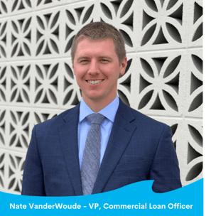 Nate VanderWoude - VP, Commercial Loan Officer