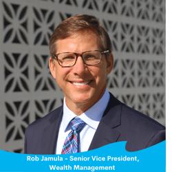 Rob Jamula - Senior Vice President, Wealth Management-1